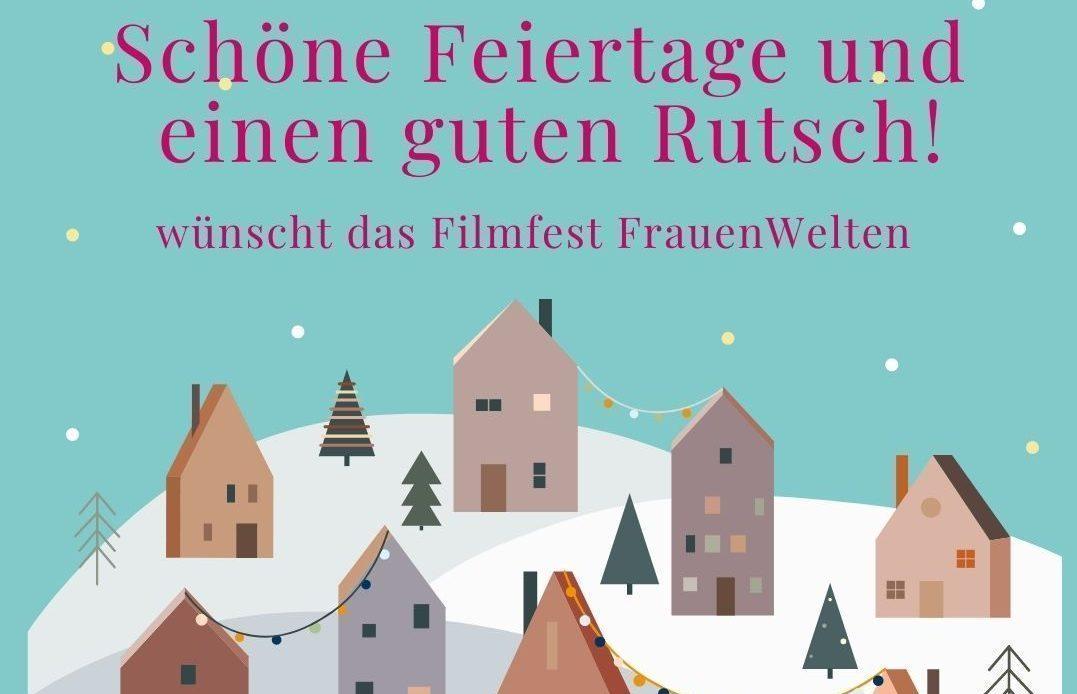 Das Filmfest FrauenWelten wünscht schöne Feiertage und einen guten Rutsch