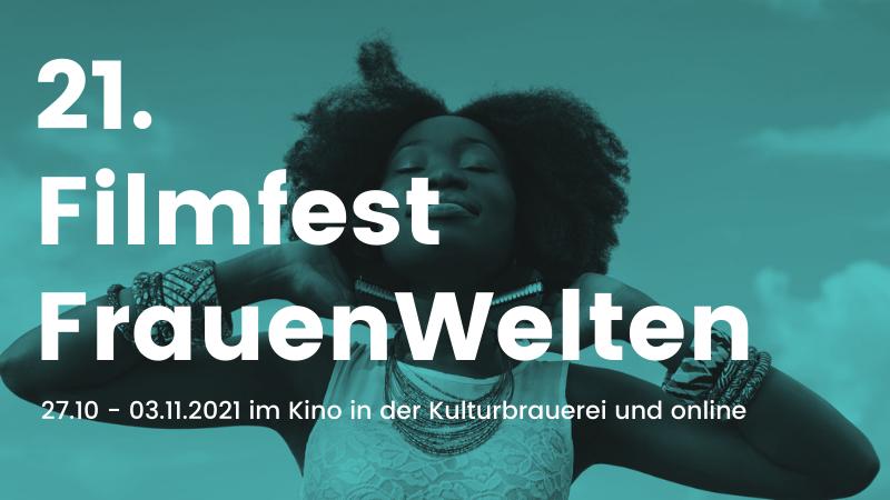Save the Date: 21. Filmfest FrauenWelten vom 27.10 bis zum 03.11.2021